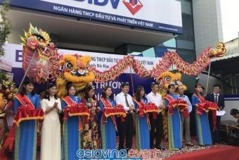 Lễ Khai Trương Phòng Giao Dịch BIDV Hòa Long Chi Nhánh Bà Rịa
